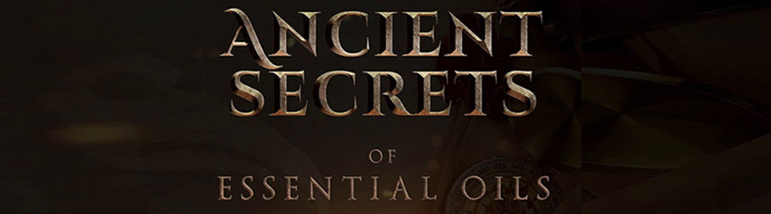 Ancient Secrets of Essential Oils – DVD