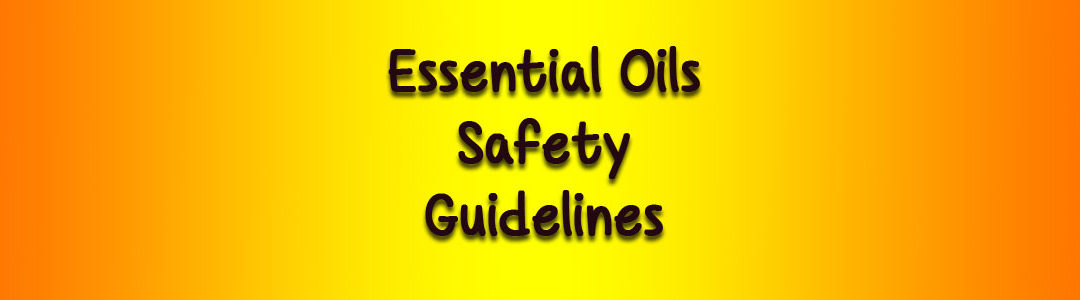 Essential Oils Safety Guideline