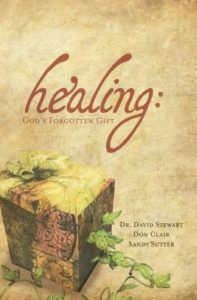 Healing: God's Forgotten Gift