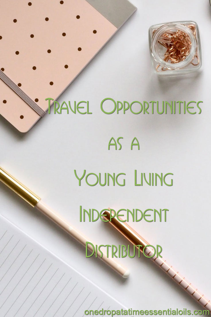 Travel Opportunities as a Young Living Independent Distributor