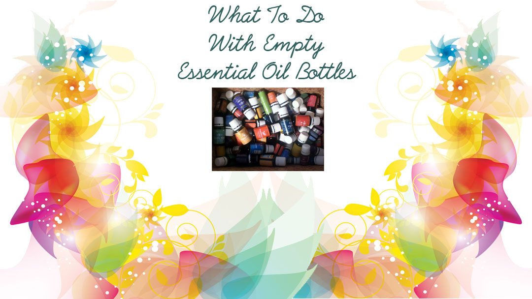 What To Do With Empty Essential Oil Bottles