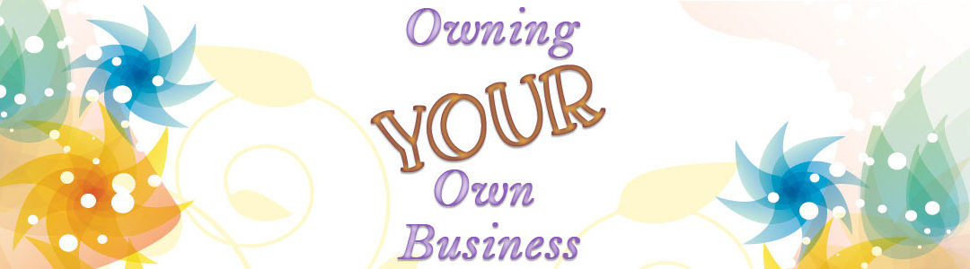 Owning Your Own Business